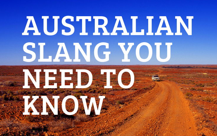 THE AUSTRALIAN SLANG YOU NEED TO KNOW